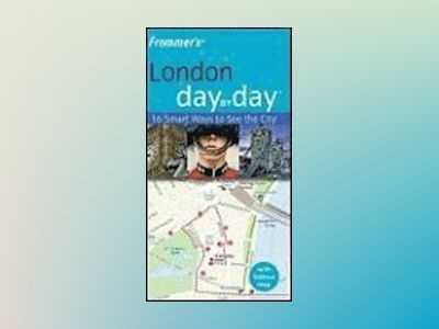 Frommer's London Day by Day, 2nd Edition av Lesley Logan