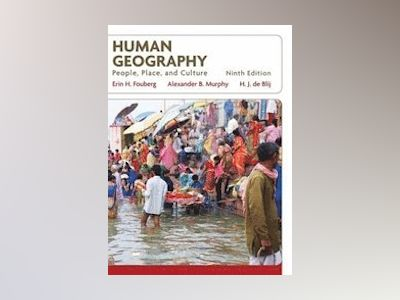 Human Geography: People, Place, and Culture, 9th Edition av H. J. de Blij