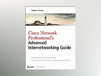 Cisco Network Professional's Advanced Internetworking Guide (CCNP Series) av Patrick J. Conlan
