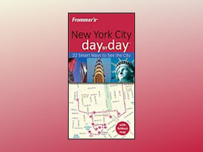 Frommer's New York City Day by Day, 2nd Edition av Alexis Lipsitz Flippin