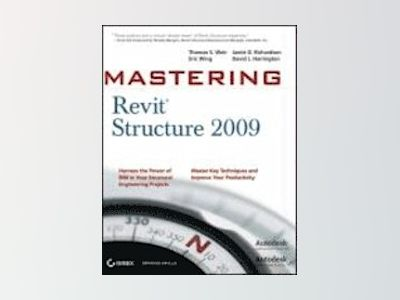 Mastering Revit Structure 2009 av ThomasWeir