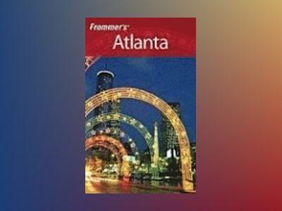 Frommer's Atlanta, 11th Edition av Karen K. Snyder