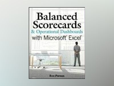 Balanced Scorecards & Operational Dashboards with Microsoft Excel av Ron Person