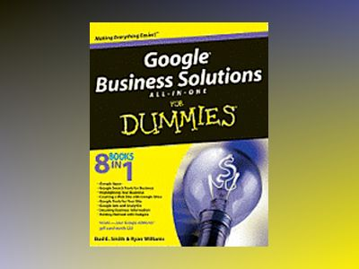 Google Business Solutions All-in-One For Dummies av Bud E. Smith