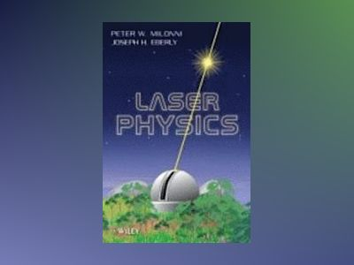 Laser Physics av Peter W. Milonni