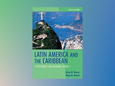 Latin America and the Caribbean: A Systematic and Regional Survey, 6th Edit av Brian W. Blouet