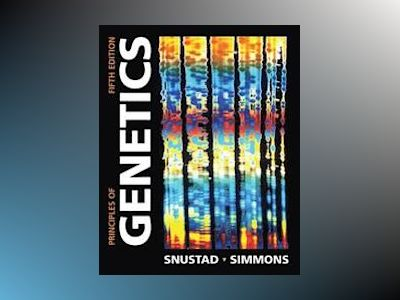 Principles of Genetics, 5th Edition av D. Peter Snustad