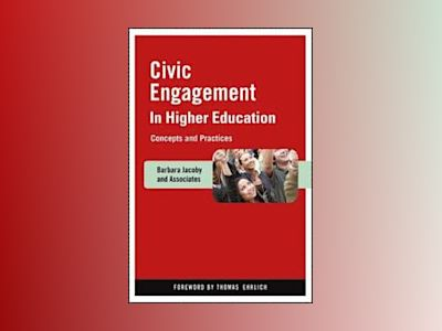Civic Engagement in Higher Education: Concepts and Practices av Barbara Jacoby
