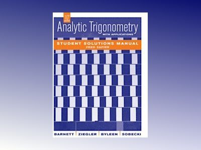 Analytic Trigonometry with Applications, Student Solutions Manual, 10th Edi av Raymond A. Barnett