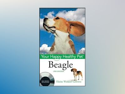Beagle: Your Happy Healthy Pet, 2nd Edition av Elaine Waldorf Gewirtz
