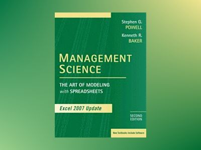 Management Science: The Art of Modeling with Spreadsheets, Excel 2007 Updat av Stephen G. Powell