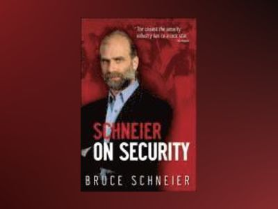 Schneier on Security av Bruce Schneier
