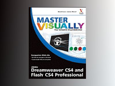 Master VISUALLY Dreamweaver CS4 and Flash CS4 Professional av Rob Huddleston