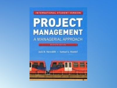 Project Management: A Managerial Approach, International Student Version, 7 av Jack R. Meredith