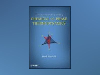 Classical and Geometrical Theory of Chemical and Phase Thermodynamics av Frank Weinhold