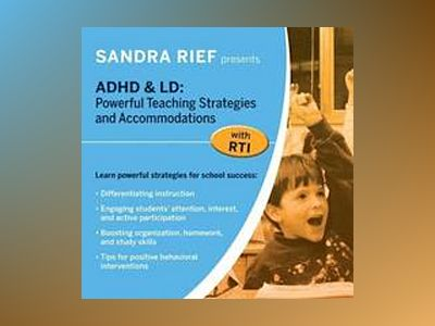 ADHD & LD: Powerful Teaching Strategies and Accommodations with RTI - DVD av Sandra F. Rief