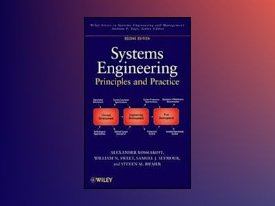 Systems Engineering Principles and Practice, 2nd Edition av Alexander Kossiakoff