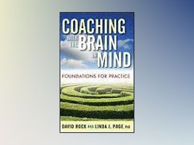 Coaching with the Brain in Mind : Foundations for Practice av David Rock