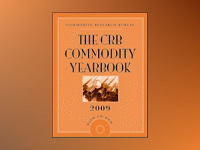 The CRB Commodity Yearbook 2009 av Commodity Research Bureau