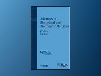 Advances in Biomedical and Biomimetic Materials: Ceramic Transactions, Volu av Roger Narayan