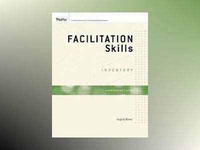Facilitation Skills Inventory Deluxe Administrator's Guide Set av Ingrid Bens