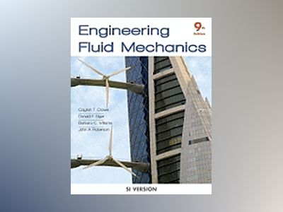 Engineering Fluid Mechanics, International Student Version, 9th Edition av Clayton T. Crowe