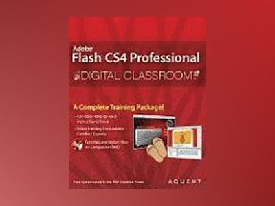 Flash CS4 Professional Digital ClassroomTM av Fred Gerantabee