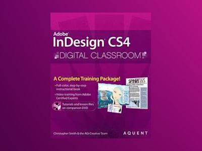 InDesign CS4 Digital ClassroomTM av Christopher Smith