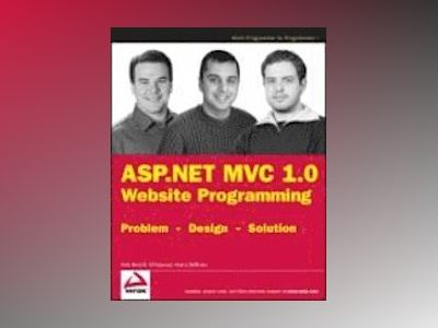 ASP.NET MVC 1.0 Website Programming: Problem - Design - Solution av Nick Berardi