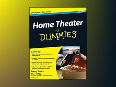 Home Theater For Dummies, 3rd Edition av Danny Briere