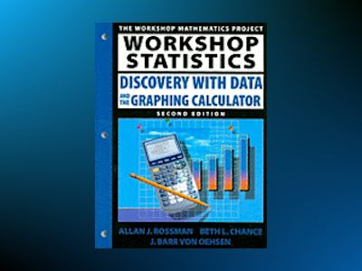 Workshop Statistics: Discovery with Data and the Graphing Calculator, 2nd E av Allan Rossman