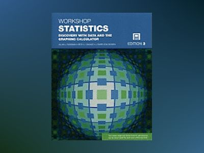 Workshop Statistics: Discovery with Data and the Graphic Calculator, 3rd Ed av Allan Rossman