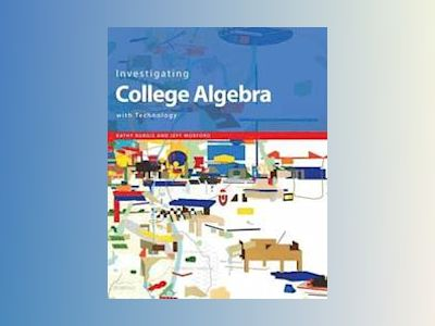 Investigating College Algebra with Technology, Student CD-ROM with Access C av Kathy Burgis