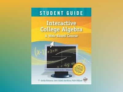 Interactive College Algebra: A Web-Based Course, Student Guide with CD-ROM av Davida Fischman
