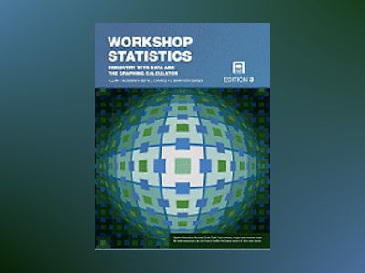Workshop Statistics: Discovery with Data and the Graphing Calculator, 3rd E av Allan Rossman