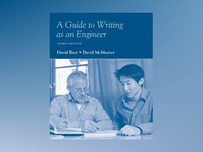 A Guide to Writing as an Engineer, 3rd Edition av David F. Beer