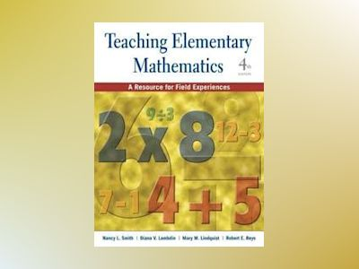 Teaching Elementary Mathematics: A Resource for Field Experiences, 4th Edit av Nancy L. Smith