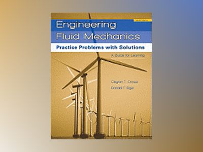 Practice Problems with Solutions, 9th Edition av Clayton T. Crowe