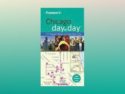 Frommer's Chicago Day by Day, 2nd Edition av Laura Tiebert