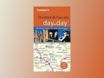 Frommer's Florence and Tuscany Day by Day, 2nd Edition av Donald Strachan