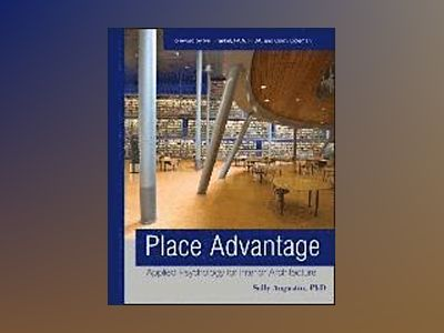 Place Advantage: Applied Psychology for Interior Architecture av Sally Augustin