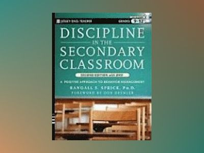 Discipline in the Secondary Classroom: A Positive Approach to Behavior Mana av Randall S. Sprick