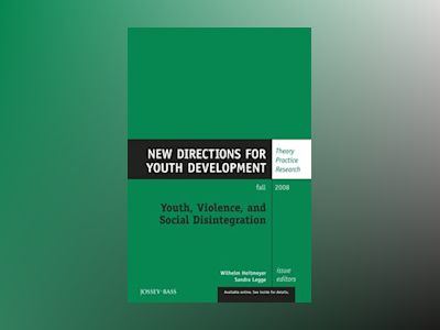 Youth, Violence, and Social Disintegration: New Directions for Youth Develo av YD