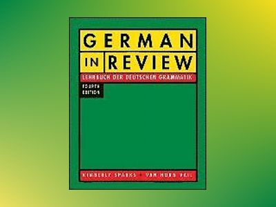 German In Review: Lehrbuch der deutschen Grammatik, 4th Edition av Kimberly Sparks