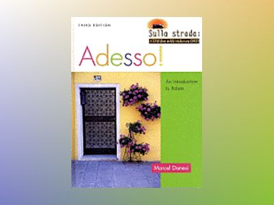 Adesso!: An Introduction to Italian, Student Text with Audio CD, 3rd Editio av Marcel Danesi