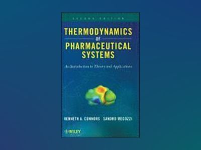 Thermodynamics of Pharmaceutical Systems : An introduction to Theory and Ap av Kenneth A. Connors