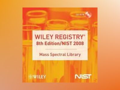 Wiley Registry of Mass Spectral Data, with NIST 2008, 8th Edition av John Wiley