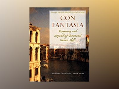Con Fantasia: Reviewing and Expanding Functional Italian Skills, 3rd Editio av Marcel Danesi