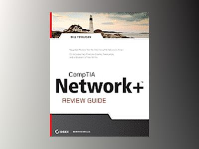 CompTIA Network+ Review Guide: (Exam: N10-004) av Bill Ferguson
