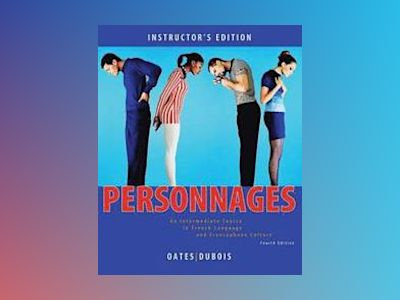 Personnages: An Intermediate Course in French Language and Francophone Cult av Michael D. Oates